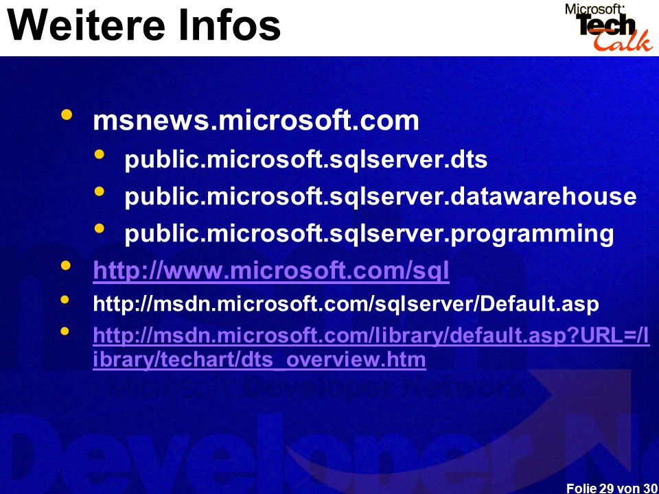 Weitere Infos msnews.microsoft.com public.microsoft.sqlserver.dts