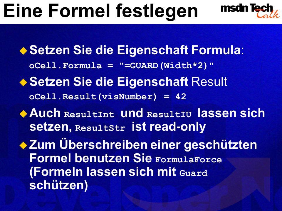 Eine Formel festlegen Setzen Sie die Eigenschaft Formula: