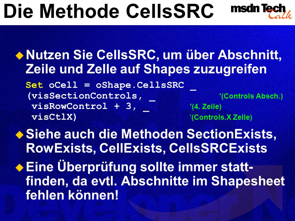 Die Methode CellsSRC MSDN TechTalk – Juli 2001. Microsoft Visio als universelle Graphikengine. 45.