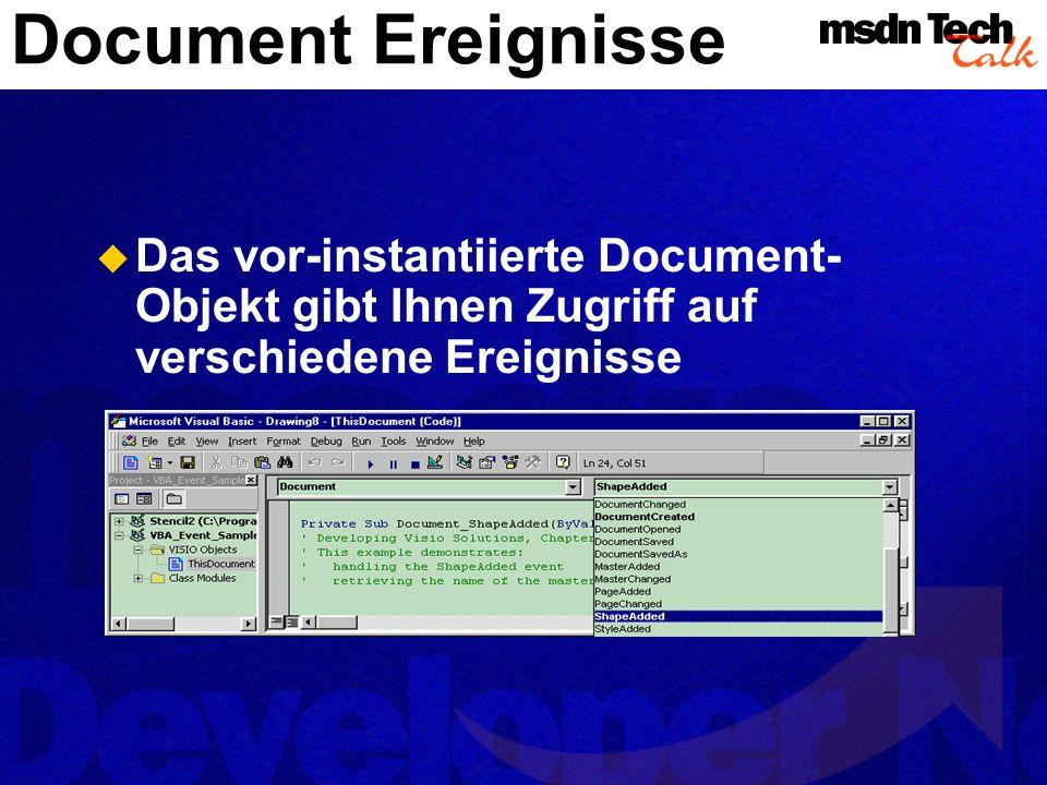 Document Ereignisse Das vor-instantiierte Document-Objekt gibt Ihnen Zugriff auf verschiedene Ereignisse.