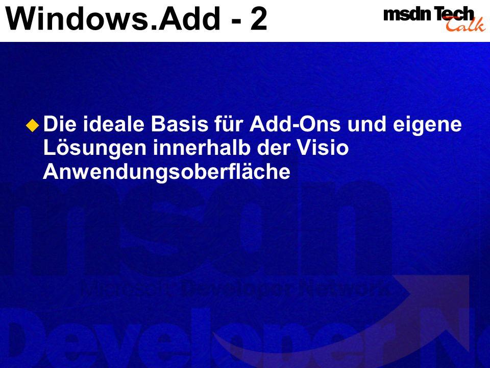 Windows.Add - 2 Die ideale Basis für Add-Ons und eigene Lösungen innerhalb der Visio Anwendungsoberfläche.