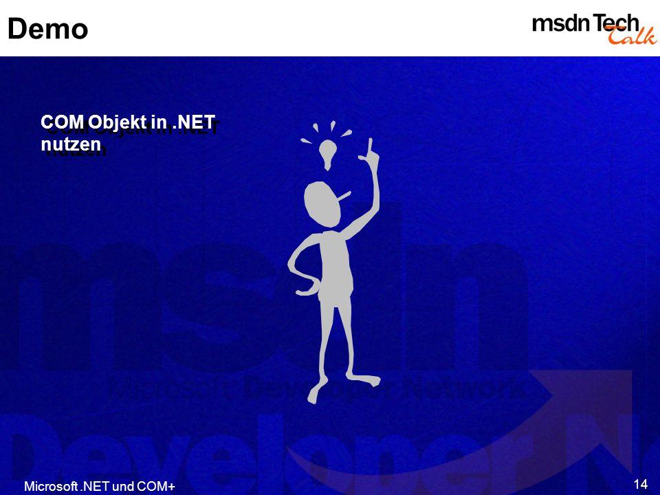 Demo COM Objekt in .NET nutzen Microsoft .NET und COM+