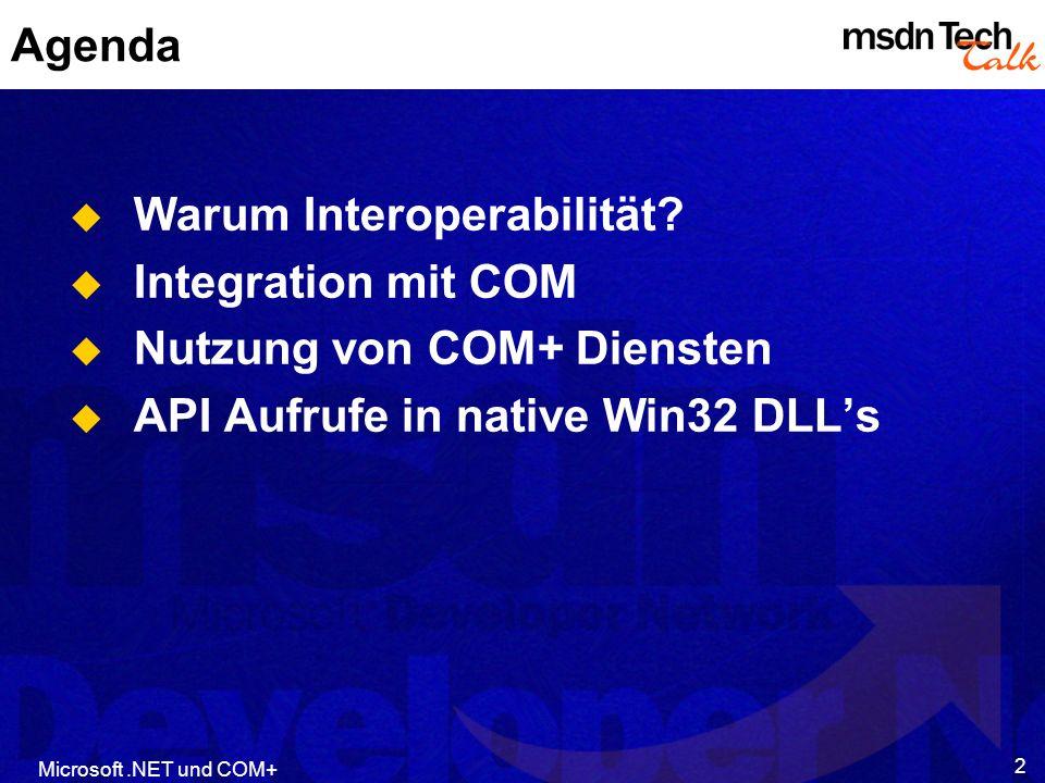Warum Interoperabilität Integration mit COM Nutzung von COM+ Diensten