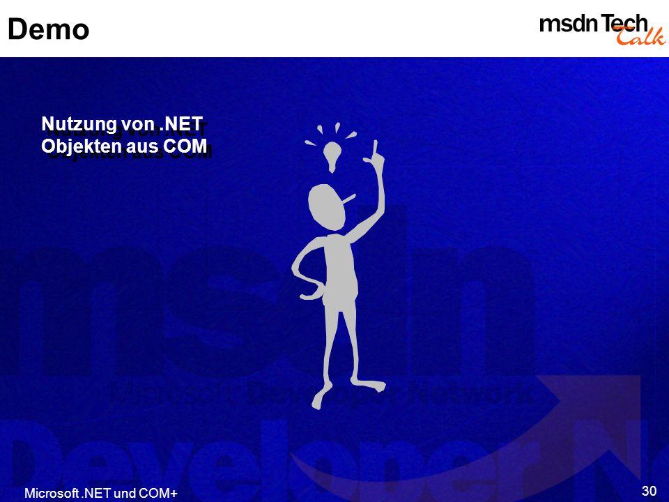 Demo Nutzung von .NET Objekten aus COM Microsoft .NET und COM+