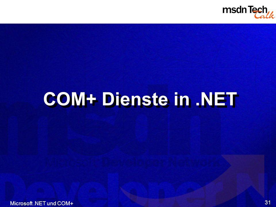 COM+ Dienste in .NET Microsoft .NET und COM+