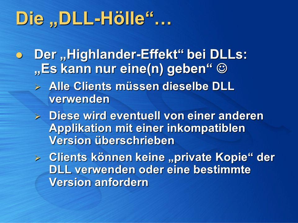 """Die """"DLL-Hölle … Der """"Highlander-Effekt bei DLLs: """"Es kann nur eine(n) geben  Alle Clients müssen dieselbe DLL verwenden."""