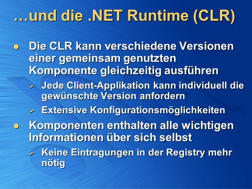 …und die .NET Runtime (CLR)