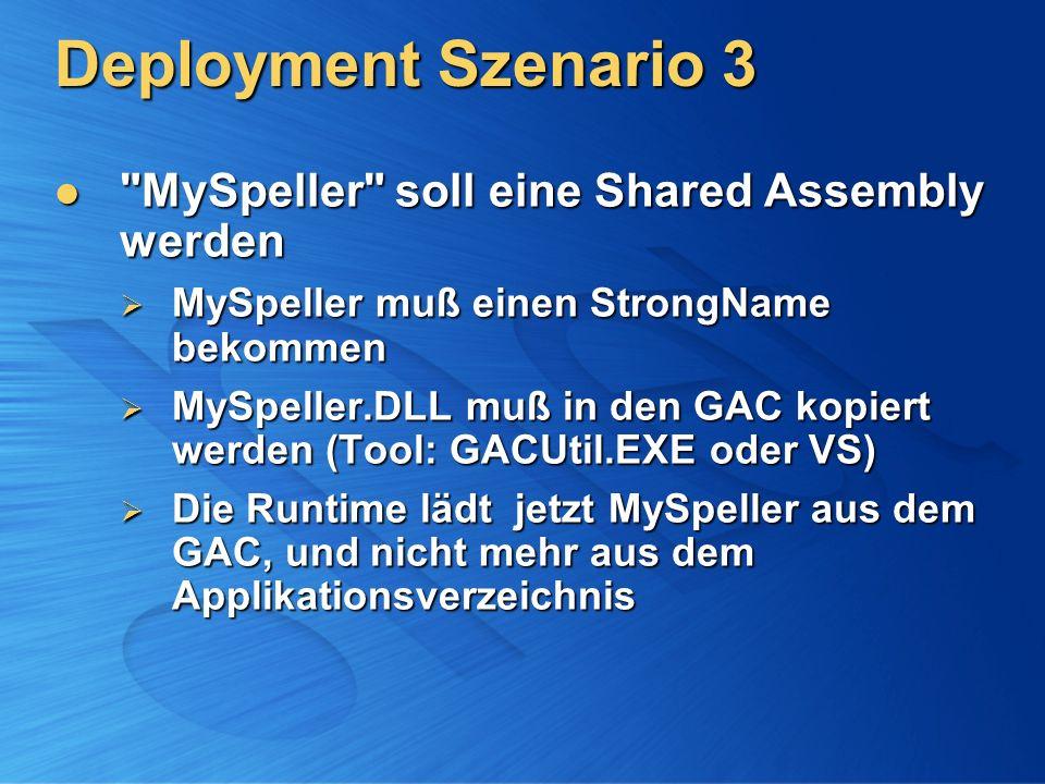 Deployment Szenario 3 MySpeller soll eine Shared Assembly werden