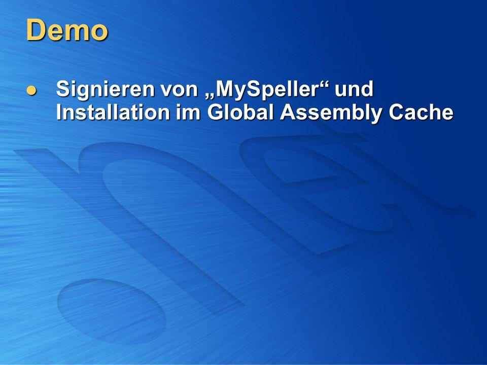 """Demo Signieren von """"MySpeller und Installation im Global Assembly Cache"""