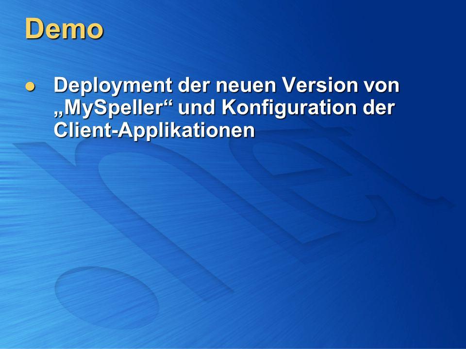 """Demo Deployment der neuen Version von """"MySpeller und Konfiguration der Client-Applikationen"""