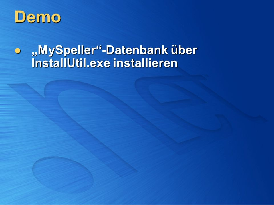 "Demo ""MySpeller -Datenbank über InstallUtil.exe installieren"