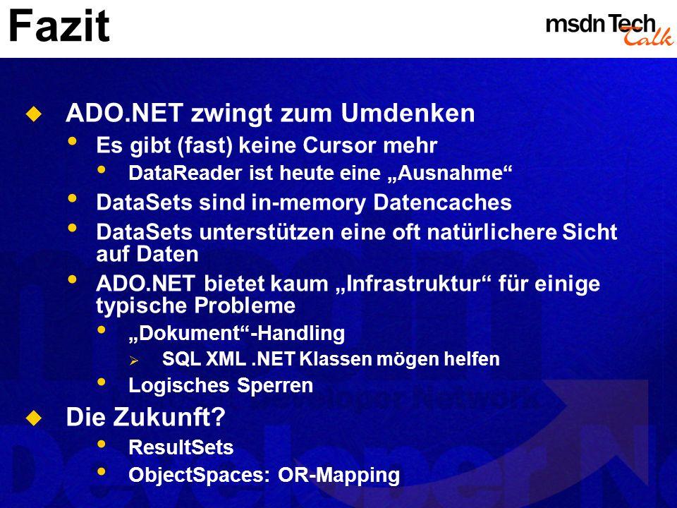 Fazit ADO.NET zwingt zum Umdenken Die Zukunft