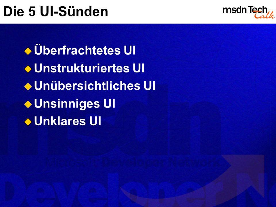 Die 5 UI-Sünden Überfrachtetes UI Unstrukturiertes UI