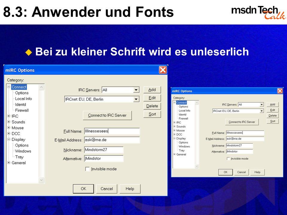 8.3: Anwender und Fonts Bei zu kleiner Schrift wird es unleserlich
