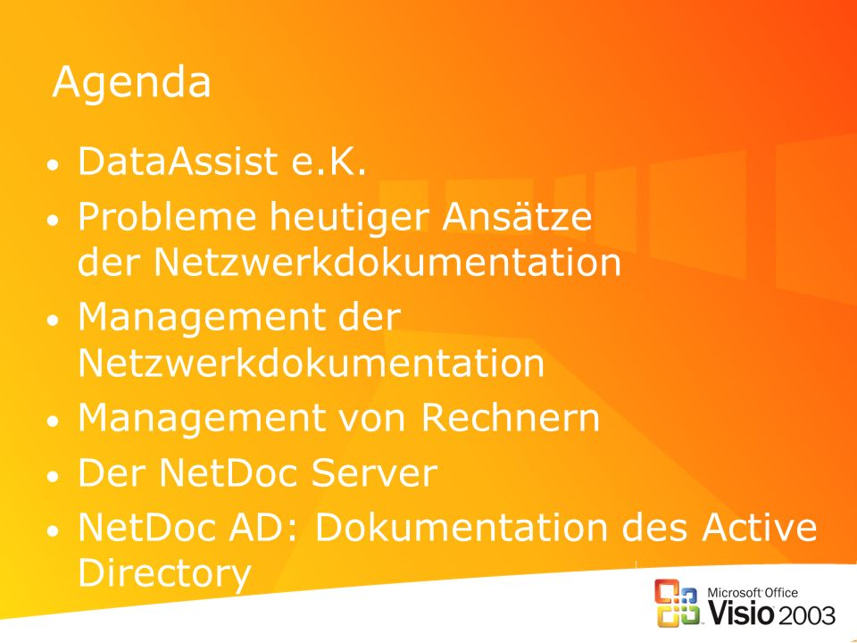 Agenda DataAssist e.K. Probleme heutiger Ansätze der Netzwerkdokumentation. Management der Netzwerkdokumentation.