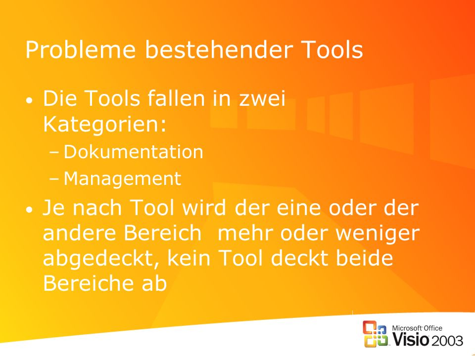 Probleme bestehender Tools