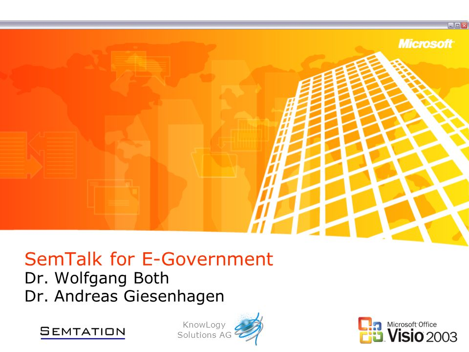 SemTalk for E-Government Dr. Wolfgang Both Dr. Andreas Giesenhagen