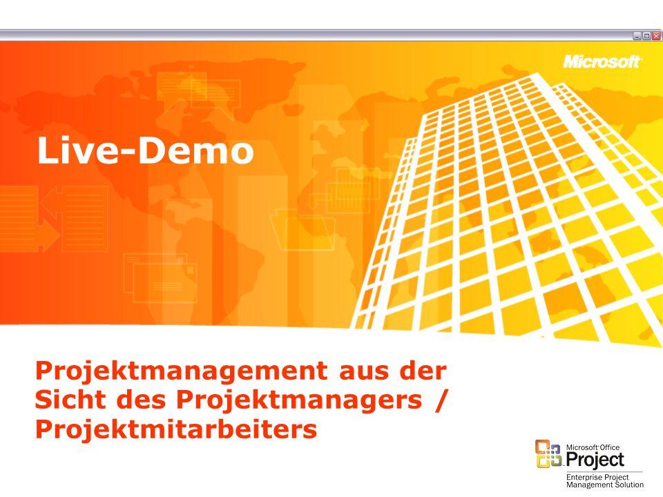 Live-Demo Projektmanagement aus der Sicht des Projektmanagers / Projektmitarbeiters