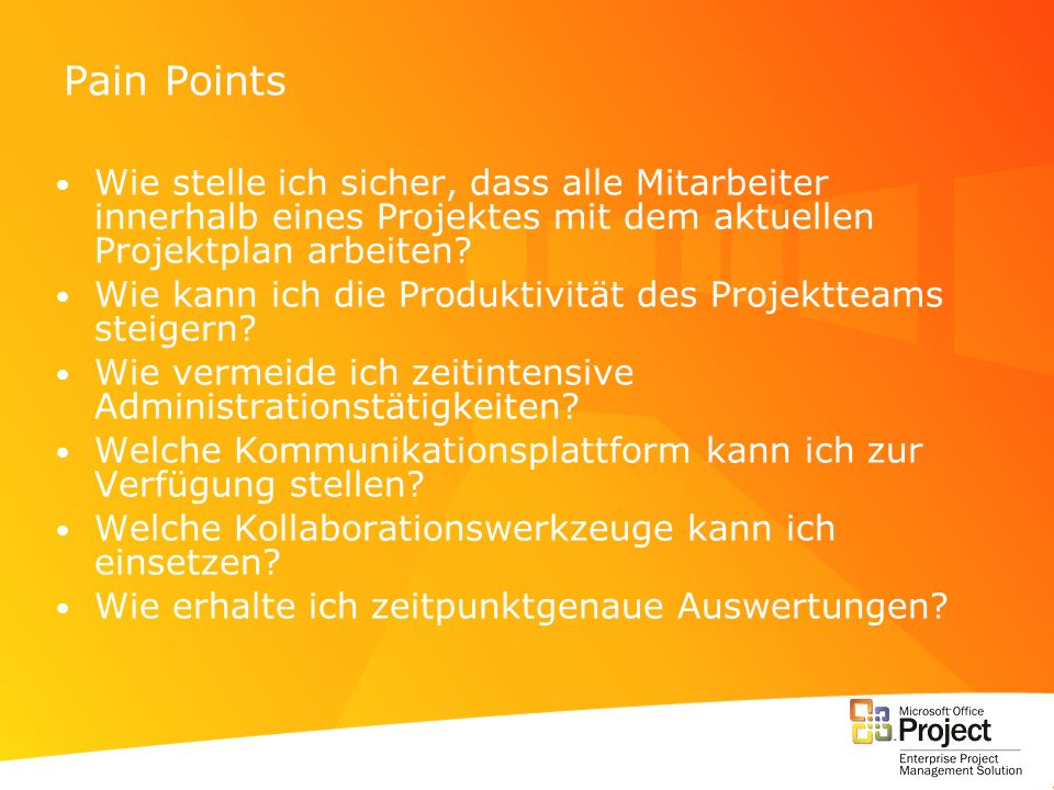 Pain Points Wie stelle ich sicher, dass alle Mitarbeiter innerhalb eines Projektes mit dem aktuellen Projektplan arbeiten