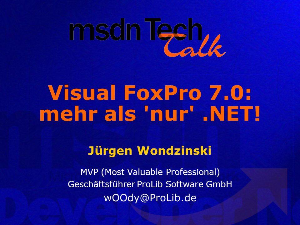 Visual FoxPro 7.0: mehr als nur .NET!
