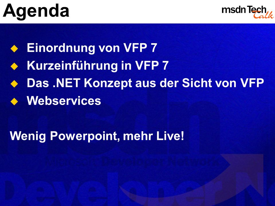 MSDN TechTalk – Januar 2002 Visual FoxPro 7.0: mehr als nur .NET! 2
