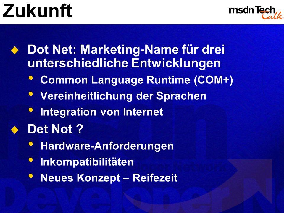 Zukunft Dot Net: Marketing-Name für drei unterschiedliche Entwicklungen. Common Language Runtime (COM+)