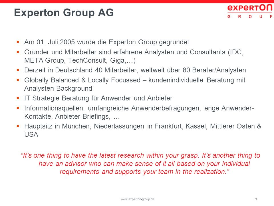 Experton Group AG Am 01. Juli 2005 wurde die Experton Group gegründet