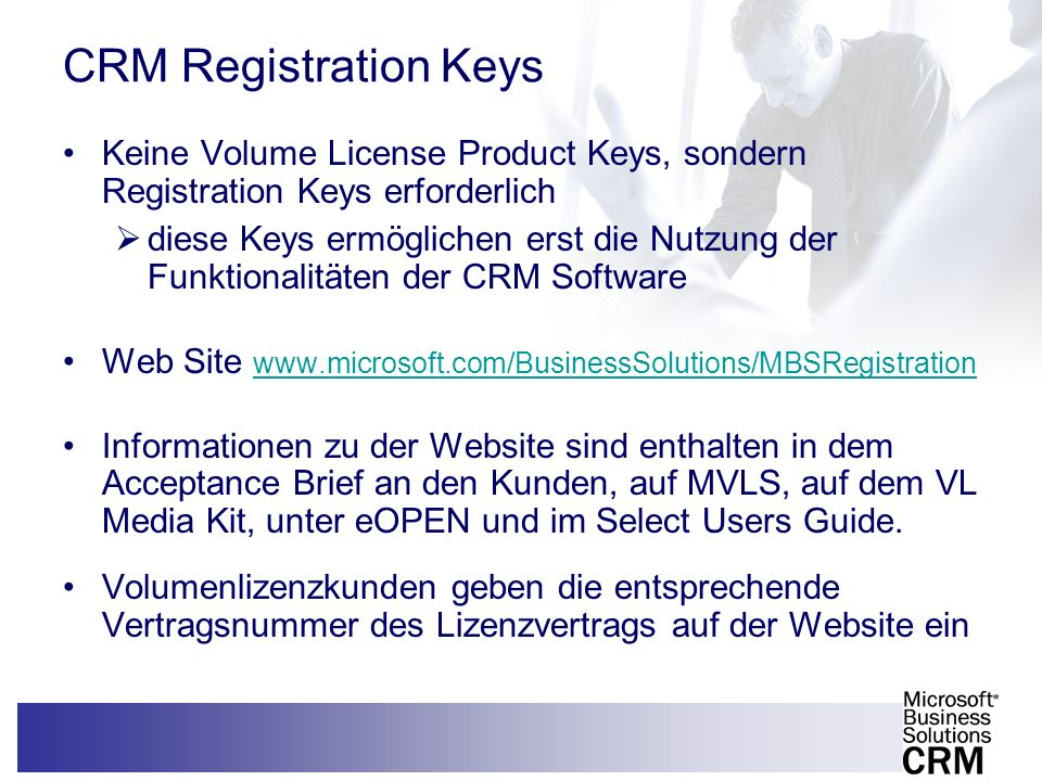 CRM Registration KeysKeine Volume License Product Keys, sondern Registration Keys erforderlich.