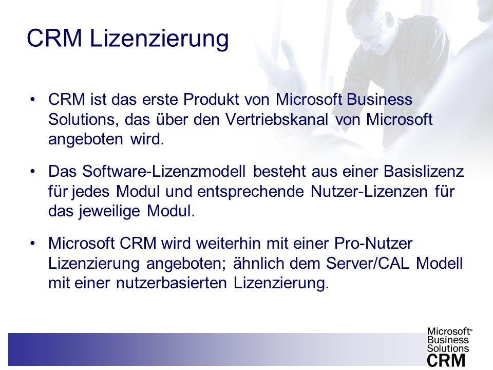 CRM Lizenzierung CRM ist das erste Produkt von Microsoft Business Solutions, das über den Vertriebskanal von Microsoft angeboten wird.