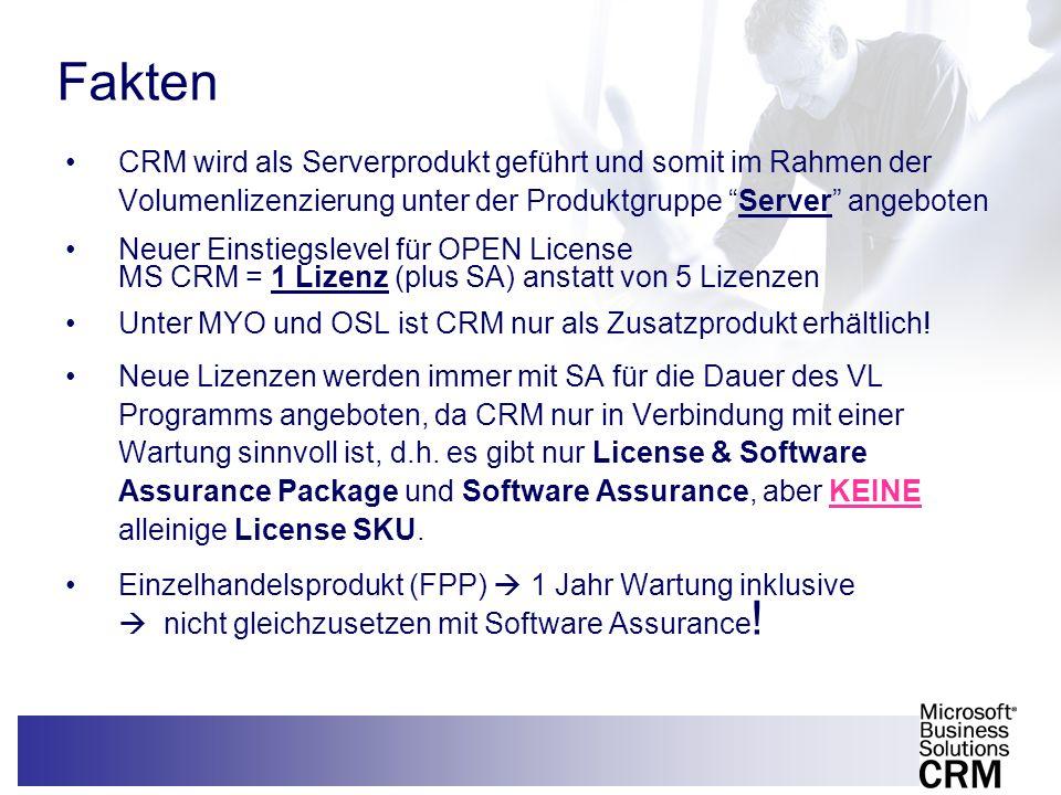 Fakten CRM wird als Serverprodukt geführt und somit im Rahmen der Volumenlizenzierung unter der Produktgruppe Server angeboten.