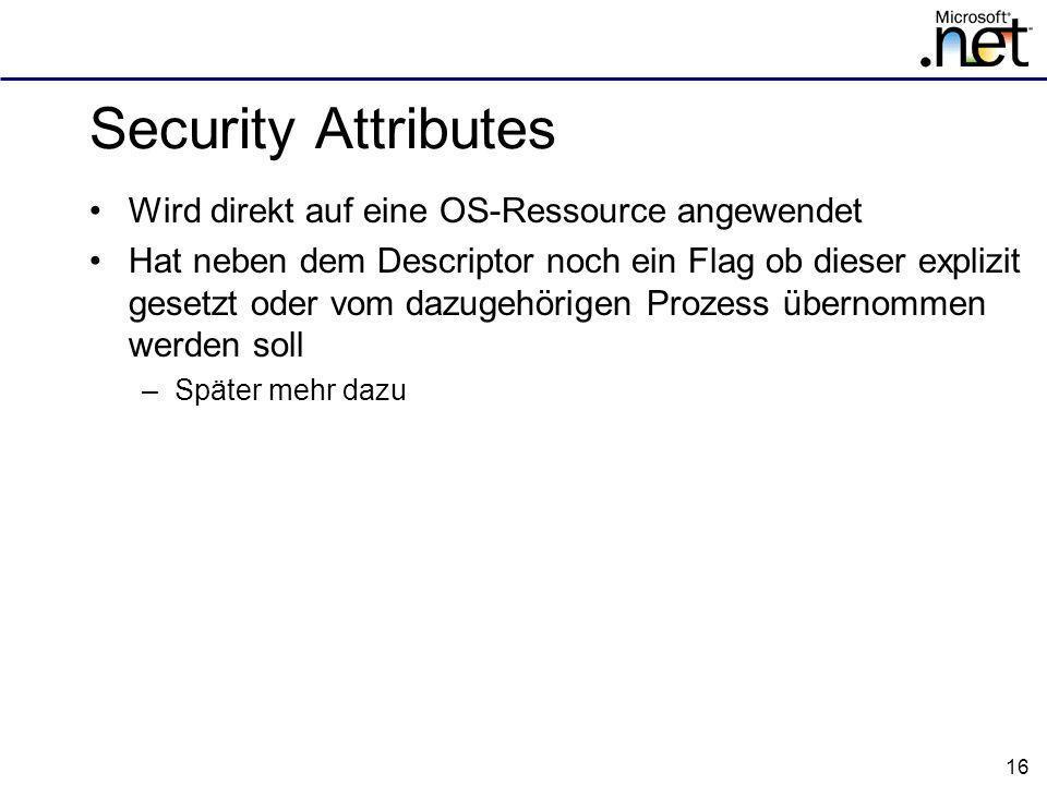 Security Attributes Wird direkt auf eine OS-Ressource angewendet