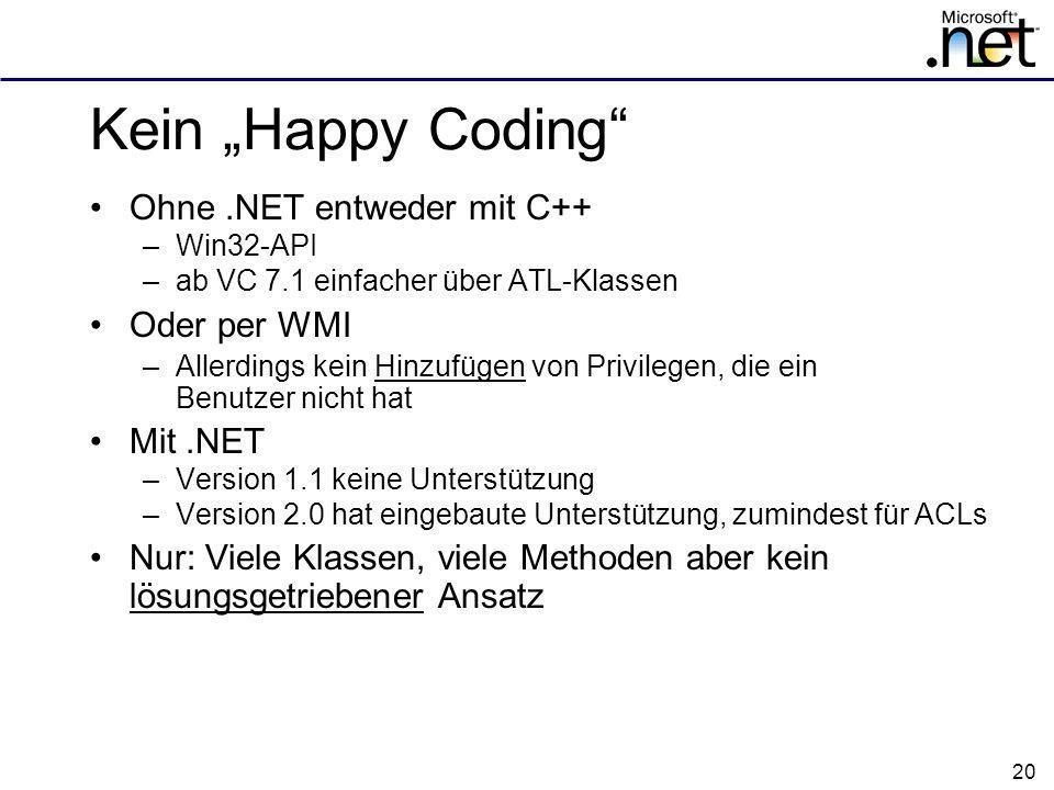 """Kein """"Happy Coding Ohne .NET entweder mit C++ Oder per WMI Mit .NET"""