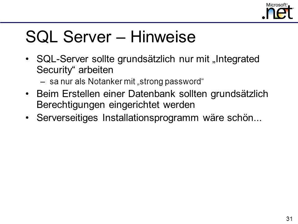 """SQL Server – Hinweise SQL-Server sollte grundsätzlich nur mit """"Integrated Security arbeiten. sa nur als Notanker mit """"strong password"""
