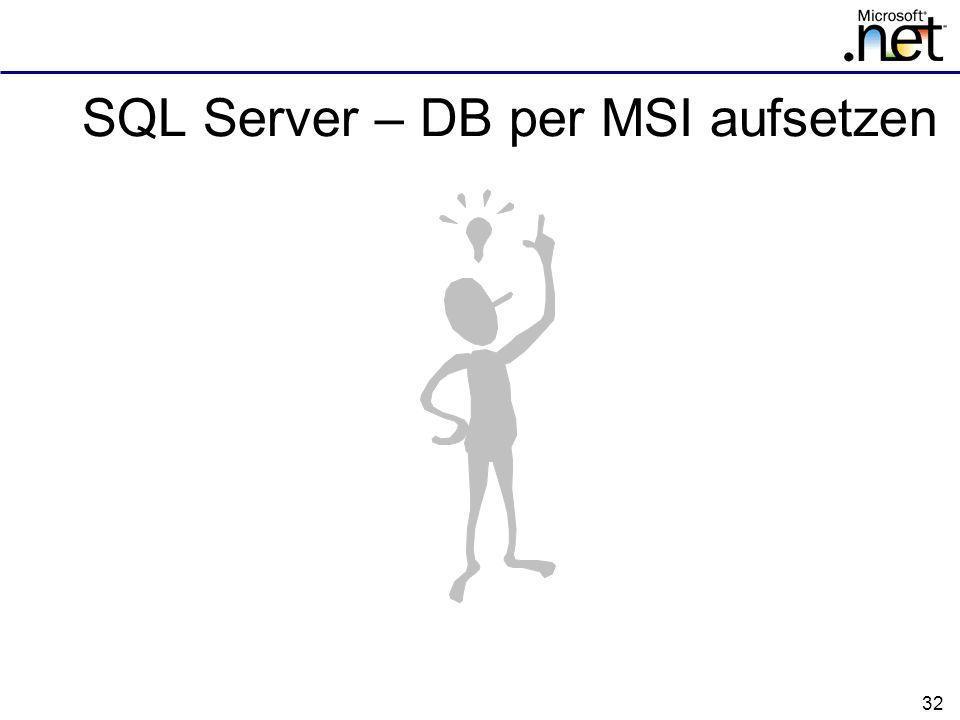 SQL Server – DB per MSI aufsetzen