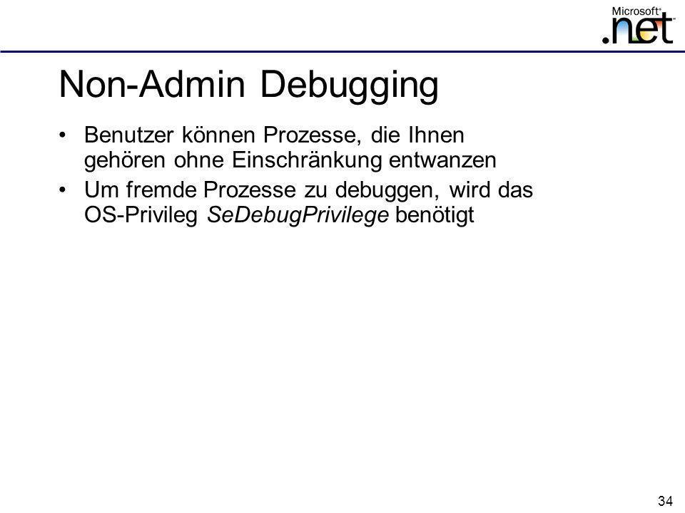 Non-Admin Debugging Benutzer können Prozesse, die Ihnen gehören ohne Einschränkung entwanzen.