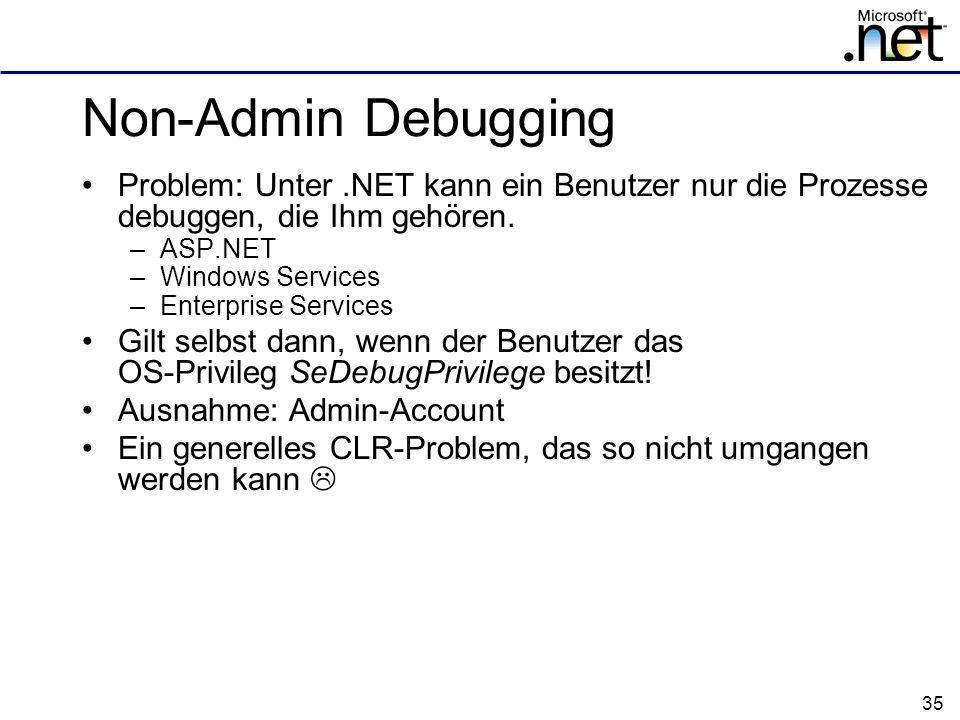 Non-Admin Debugging Problem: Unter .NET kann ein Benutzer nur die Prozesse debuggen, die Ihm gehören.