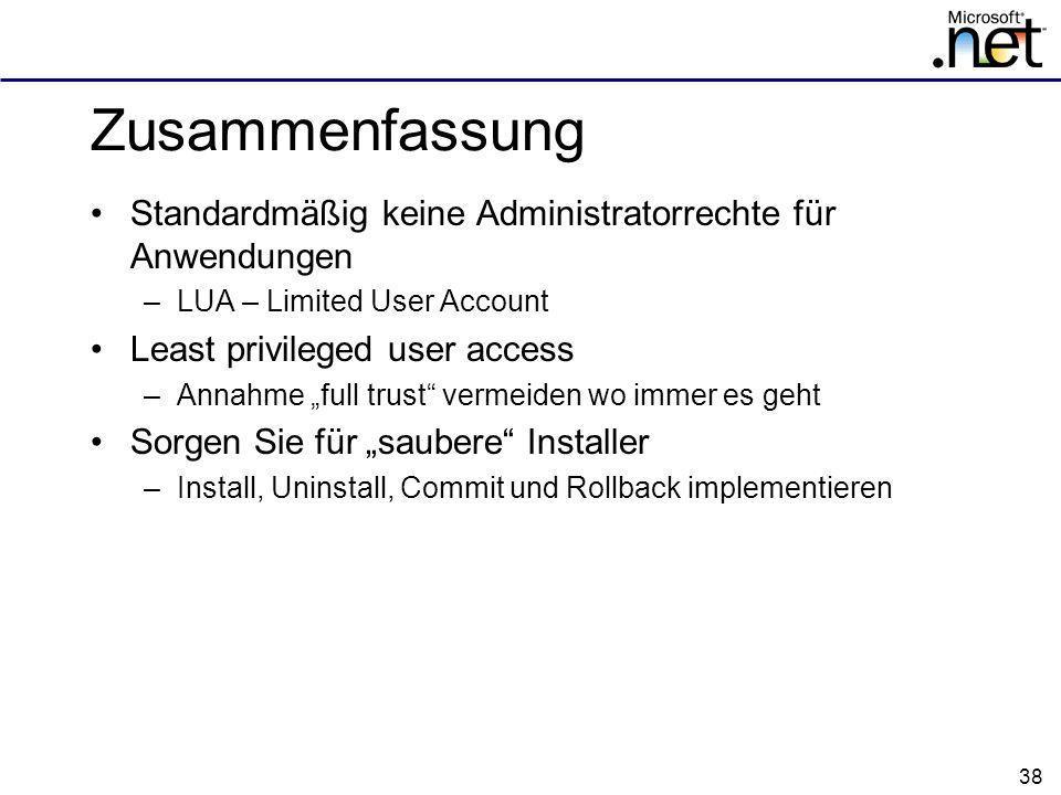 Zusammenfassung Standardmäßig keine Administratorrechte für Anwendungen. LUA – Limited User Account.