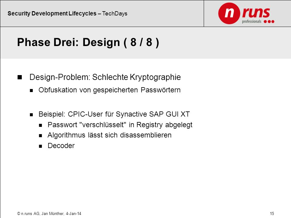 Phase Drei: Design ( 8 / 8 ) Design-Problem: Schlechte Kryptographie