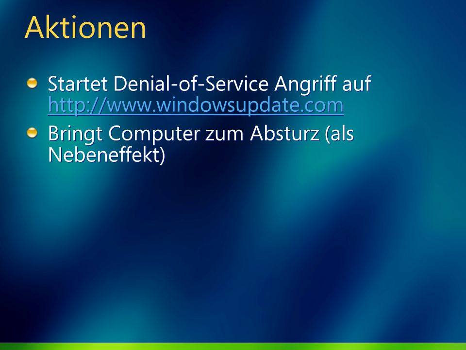 AktionenStartet Denial-of-Service Angriff auf http://www.windowsupdate.com.