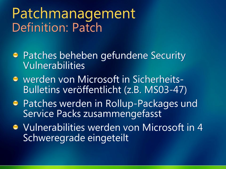 Patchmanagement Definition: Patch