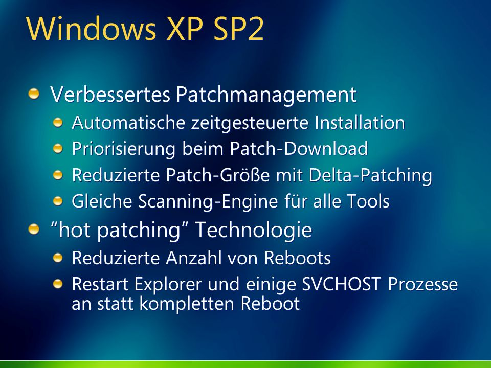 Windows XP SP2 Verbessertes Patchmanagement hot patching Technologie