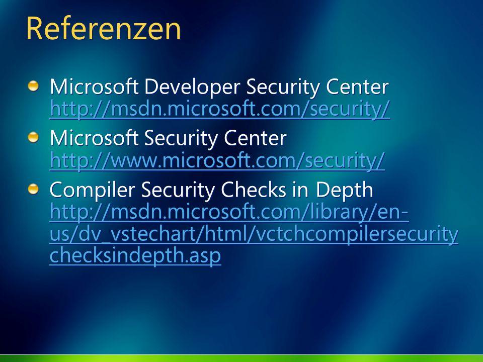 ReferenzenMicrosoft Developer Security Center http://msdn.microsoft.com/security/ Microsoft Security Center http://www.microsoft.com/security/