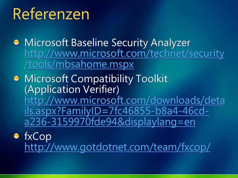Referenzen Microsoft Baseline Security Analyzer http://www.microsoft.com/technet/security/tools/mbsahome.mspx.