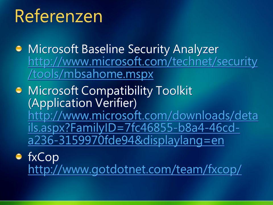 ReferenzenMicrosoft Baseline Security Analyzer http://www.microsoft.com/technet/security/tools/mbsahome.mspx.