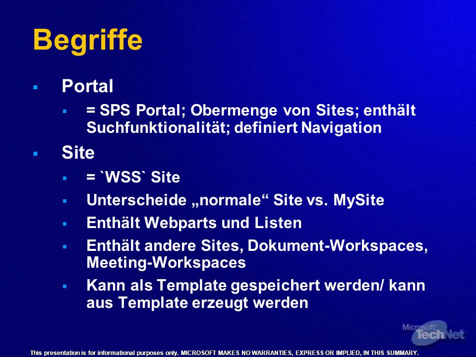 Begriffe Portal. = SPS Portal; Obermenge von Sites; enthält Suchfunktionalität; definiert Navigation.