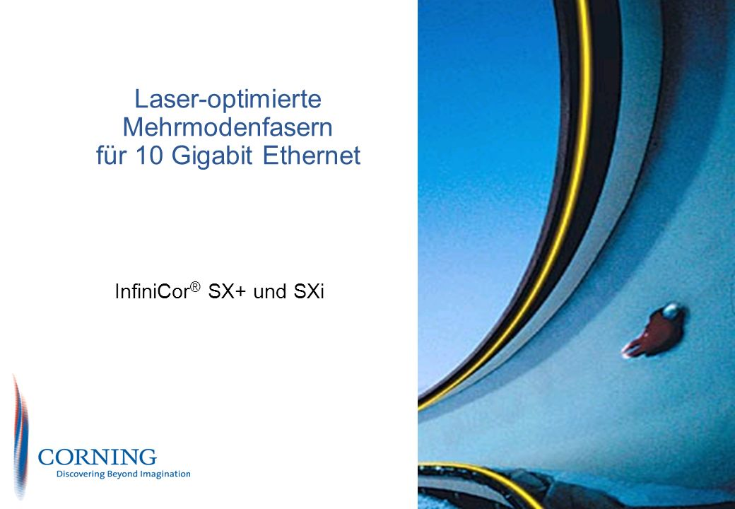 Laser-optimierte Mehrmodenfasern für 10 Gigabit Ethernet