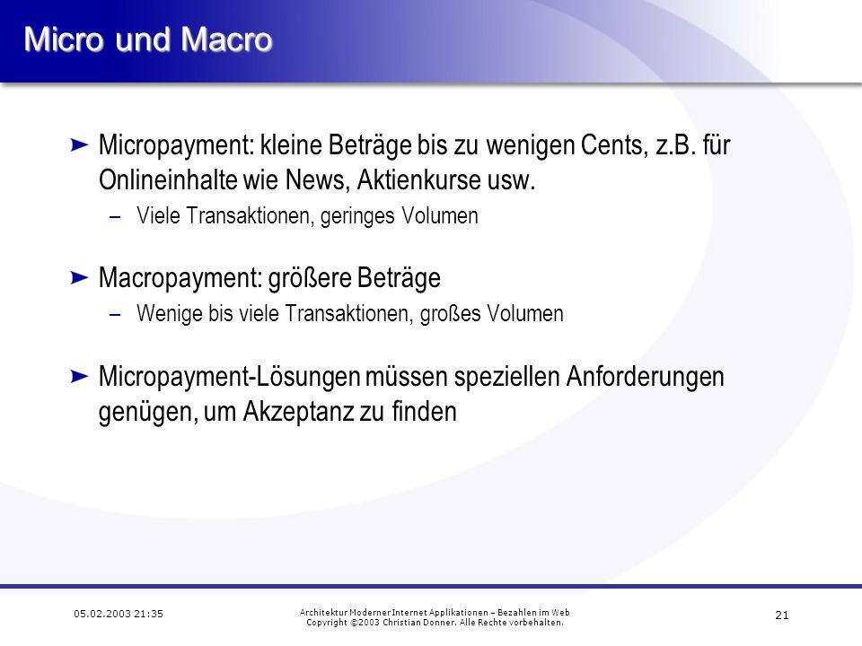 Micro und Macro Micropayment: kleine Beträge bis zu wenigen Cents, z.B. für Onlineinhalte wie News, Aktienkurse usw.