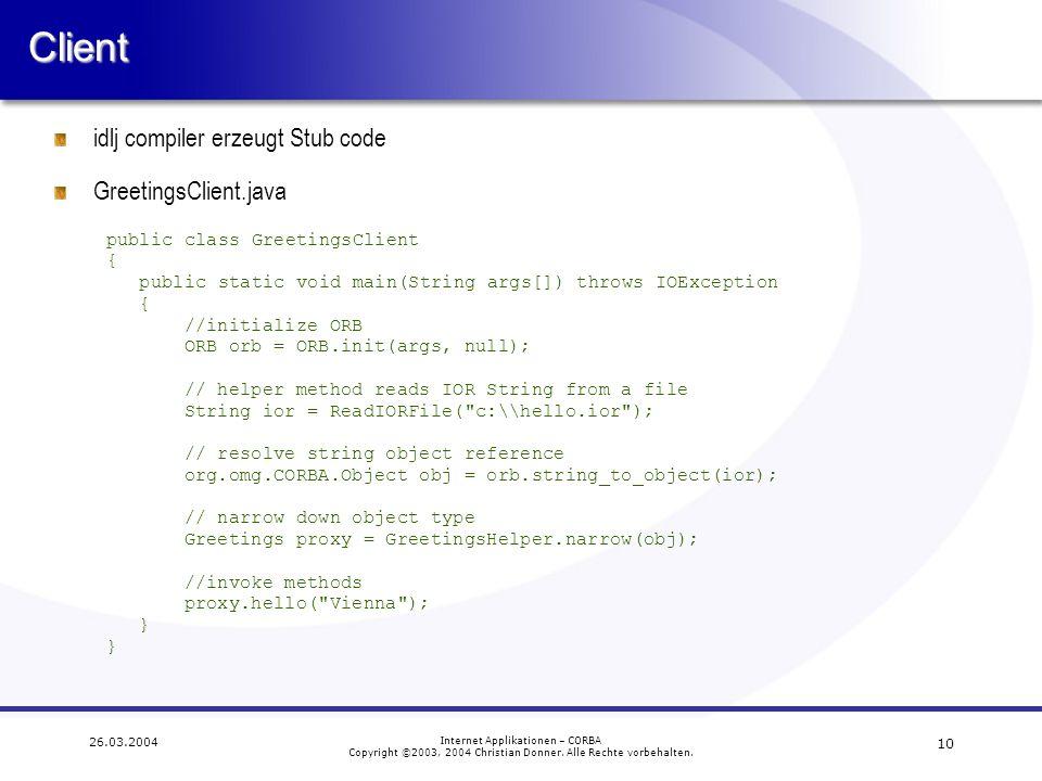 Client idlj compiler erzeugt Stub code GreetingsClient.java