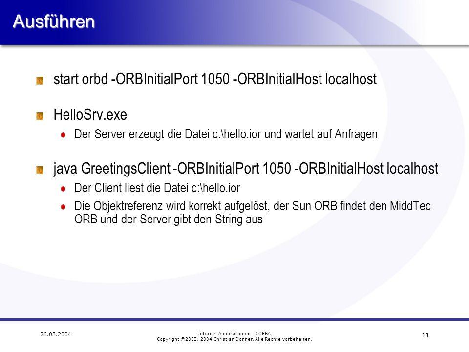 Ausführen start orbd -ORBInitialPort 1050 -ORBInitialHost localhost