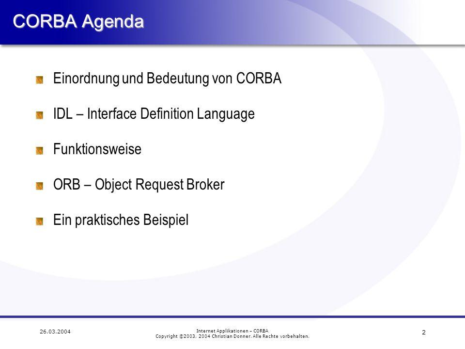 CORBA Agenda Einordnung und Bedeutung von CORBA